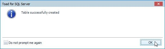 Figure 11. Toad for SQL Server dialog indicates that the table has been created
