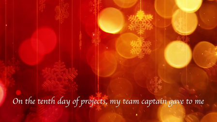 "Red, yellow and orange background. ""On the 10th day of projects  My team captain gave to me."""