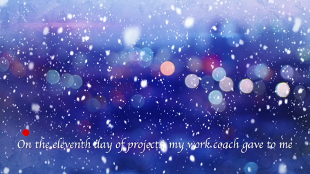 "Blue, snowy background. ""On the 11th day of projects my work coach gave to me."""