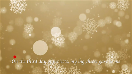 Golden background with snowflakes. On the 3rd day of projects  my big cheese gave to me.