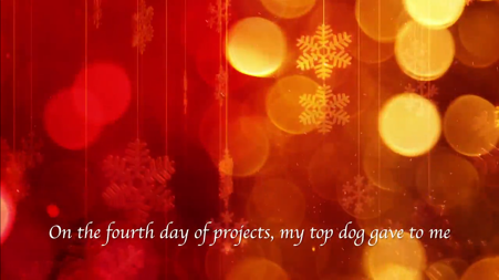 "Red and yellow background. ""On the 4th day of projects  my top dog gave to me."""