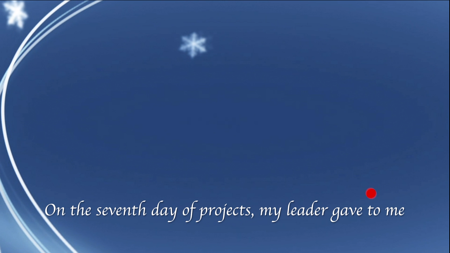 "Blue background with snowflake. ""On the 7th day of projects  my leader gave to me."""