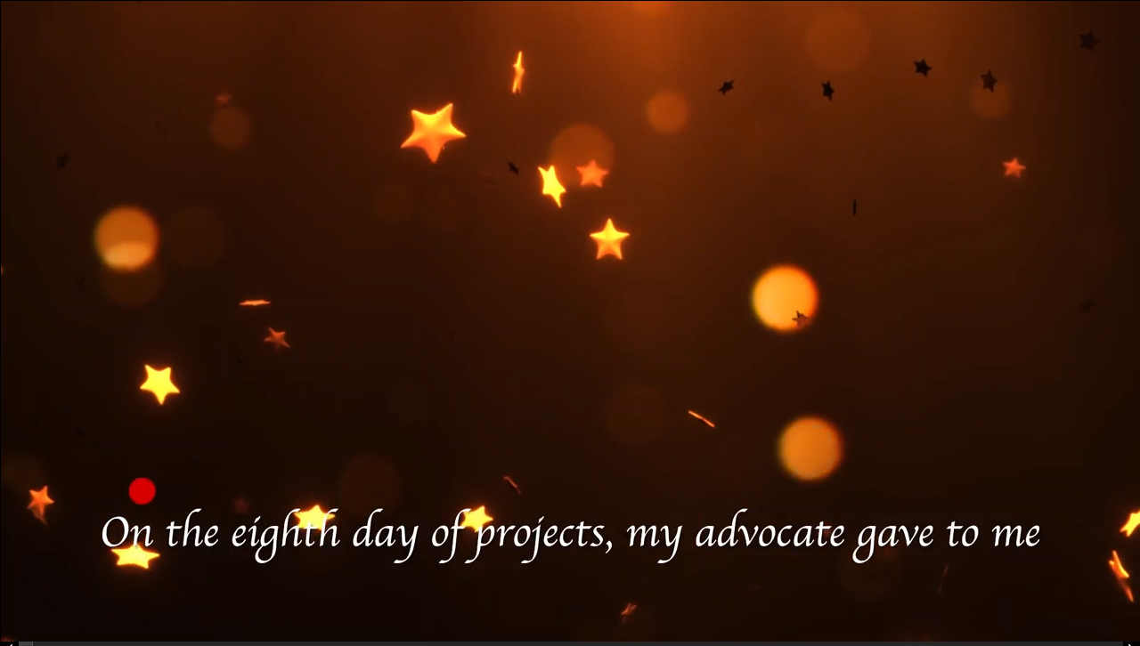 "Brown, gold and orange background. ""On the 8th day of projects my advocate gave to me."""